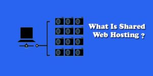 What Is Shared Web Hosting?