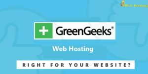 GreenGeeks Hosting Right For Your Site