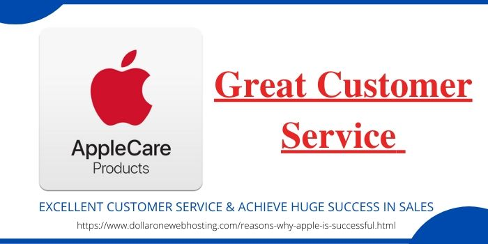 Reasons Why Apple Is Successful- Great Customer Service