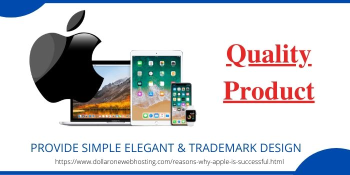 Reasons Why Apple Is Successful- Quality Product