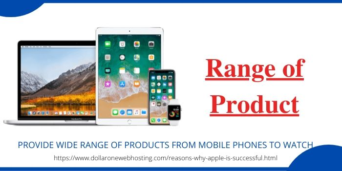 Reasons Why Apple Is Successful- Range of products
