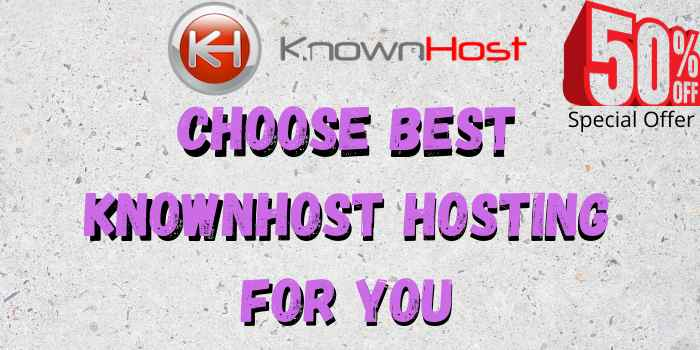 Choose best KnownHost Hosting for you