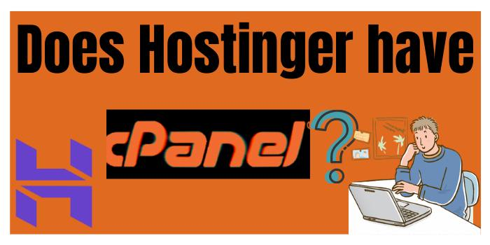 Does Hostinger Have cPanel?