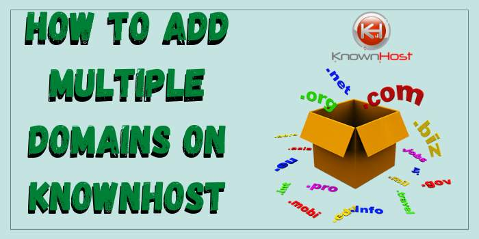 How to Add Multiple Domains on KnownHost?