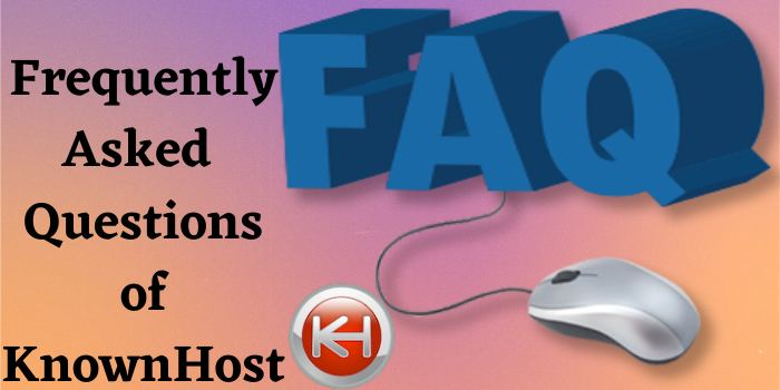 KnownHost FAQs