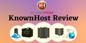 KnownHost Review 2021 – Web Hosting Plans & Pricing