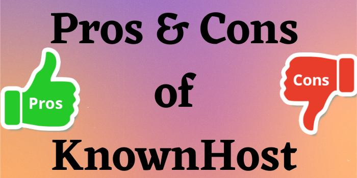 Pros & Cons of KnownHost