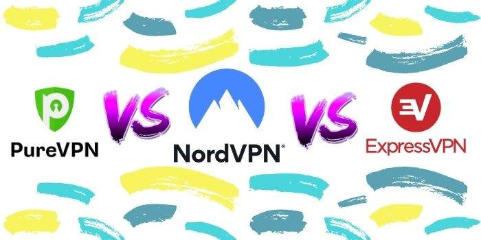 PureVPN VS NordVPN VS ExpressVPN –  Full Comparison