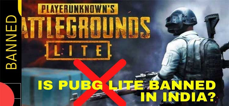 Is PubG Lite Banned In India? PubG Banned By Indian Government