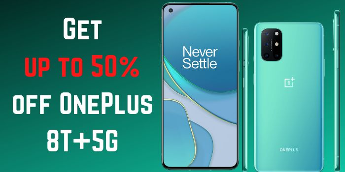 Get up to 50% off OnePlus 8T+5G