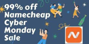 NameCheap Cyber Monday Deals | Up to 99% Off