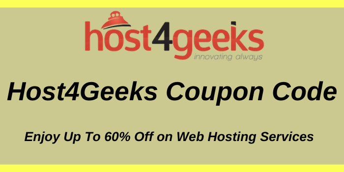 UpTo 60% Off Host4Geeks Coupon Code & Promo Code 2021