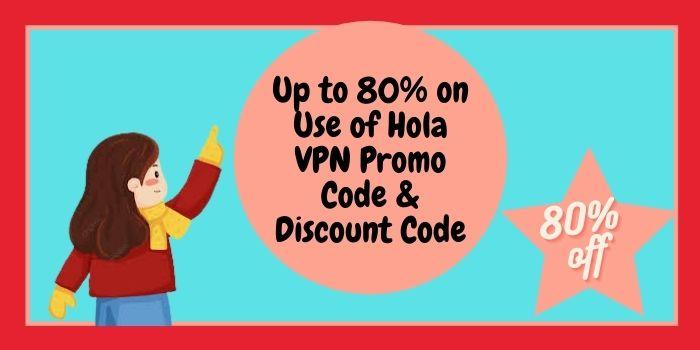 Hola VPN Promo Code