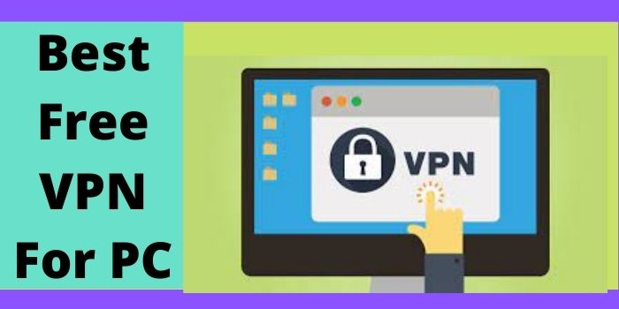Which Is Best Free VPN For PC?