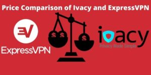 Price Comparison of Ivacy and ExpressVPN