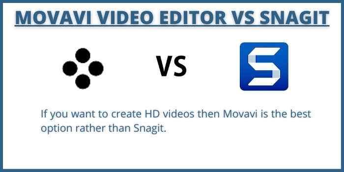 Movavi Video Editor Vs Snagit